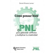 CÓMO PENSAR BIEN. PNL, por Daniel Álvarez Lamas. Ed. Universitaria Ramón Areces, 2016