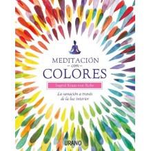 Meditación con colores, por Ingrid Kraaz von Rohr. Ed. Urano, 2016
