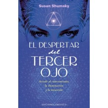 El despertar del tercer ojo, por Susan Shumsky. Ed. Obelisco