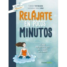 Relájate en pocos minutos, por Florence Vertanesian. Ed. Terapias Verdes