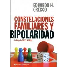 Constelaciones Familiares y bipolaridad, por Eduardo Grecco. Ed. Continente