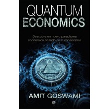 Quantum Economics, por Amit Goswami. Ed. La Esfera de los Libros