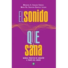 El sonido que sana, por Mercedes A. Cadarso Sánchez & María del Socastro González Lozano. Ed. Palmyra