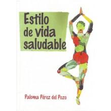 Estilo de vida saludable, por Paloma Pérez del Pozo. Ed. Mandala