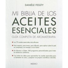 Mi biblia de los aceites esenciales, por Danièle Fessty. Ed. Medici