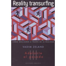 TOMO II REALITY TRANSURFING. Cómo deslizarse a través de la realidad. Vol. III, por Vadim Zeland. Ed. Obelisco VADIM ZELAND