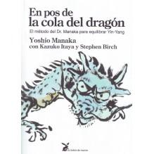 En pos de la cola del dragón, por Yoshio Manaka, Stephen Birch, Kazuko Itaya. Ed. La liebre de marzo