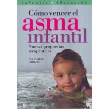 Cómo vencer el asma infantil, por Diana Zabalo. Ed. Continente