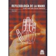 Reflexología de la mano, por Tammy Weber & Mildred Carter. Ed Paidotribo