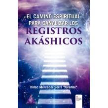 El camino espiritual para canalizar los Registros Akáshicos, por Dídac Mercader Serra. Ed. Círculo Rojo  ISBN: 9788491402954