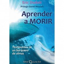 Aprender a Morir, Eric Dudoit. Ed. Ishtar Luna-Sol