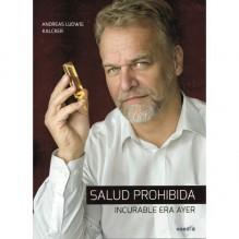 Salud prohibida, por Andreas Kalcker. Ed. Voedia