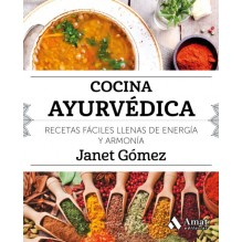 Cocina ayurvédica, por Janet Gómez. Ed. Amat