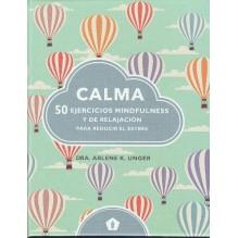 Calma 50 ejercicios mindfulness y de relajación, por Arlene k. Unger. Ed. Cinco Tintas
