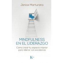 Mindfulness en el liderazgo, por Janice Marturano. Ed. Kairós