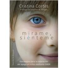 Mírame, siénteme. Por Cristina CORTÉS VINIEGRA. Ed. Desclee de Brouwer