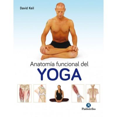 Anatomía funcional del Yoga (Color), por David Keil. Ed. Paidotribo