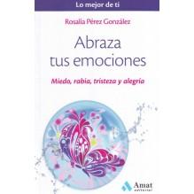 Abraza tus emociones, por Rosalía Pérez. Ed. AMAT