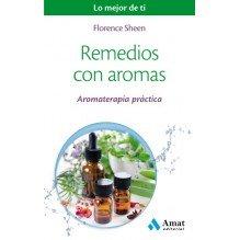 Remedios con aromas, por Florence Sheen. Ed. AMAT