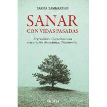 Sanar con vidas pasadas, por Sarita Sammartino. Ed. Kepler
