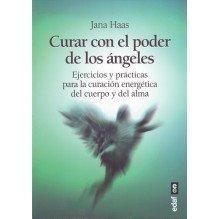 Curar con el poder de los ángeles, por Jana Haas. Ed. EDAF