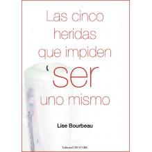 Las cinco heridas que impiden ser uno mismo, por Lise Bourbeau. Ed. Obstare