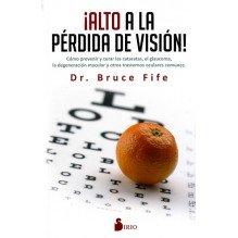 Alto a la pérdida de visión, por  dr. Bruce Fife. Ed. Sirio
