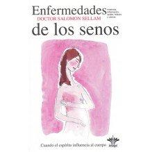 Enfermedades de los senos: mastosis, inflamación, quiste, nódulo y cáncer, por Salomon Sellam. Ed. Berangel