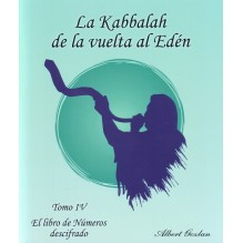 La Kabbalah de la vuelta al Edén - Tomo 4 (Albert Gozlan)  El libro de Números descifrado.