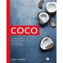 Coco, 40 recetas irresistibles cargadas de energía, por Emily Jonzen. Ed. Cinco Tintas