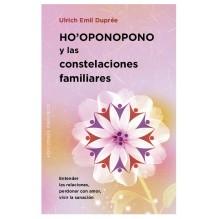 Ho'oponopono y las Constelaciones Familiares, POR Ulrich Emil Dupree. Ed. Obelisco
