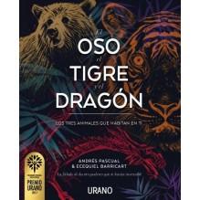 El oso, el tigre y el dragón, por  Andrés Pascual y   Ecequiel Barricart. Editorial Urano