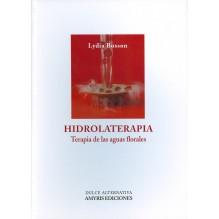 Hidrolaterapia. Terapia de las aguas florales, por Lydia Bosson. Editorial Amyris