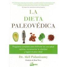 La dieta paleovédica, por Dr. Akil Palanisamy. Gaia Ediciones