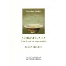 Aromaterapia: El arte de curar con aceites esenciales. Por Dominique Baudoux. Editorial Amyris