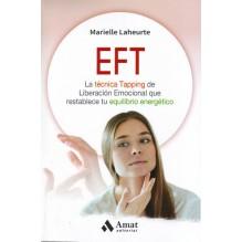 EFT: La técnica Tapping de Liberación Emocional que restablece tu equilibrio energético, por Marielle Laheurte. Amat Editorial