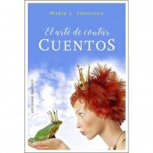 El arte de contar cuentos, por MARIE L. SHEDLOCK. Ediciones Obelisco