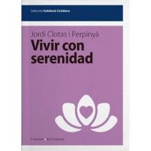 Vivir con serenidad, por Jordi Clotas. Editorial Versos y Reversos