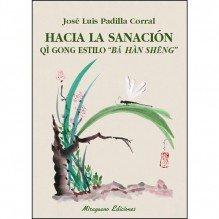 Hacia la sanación, por José Luis Padilla Corral. Miraguano Ediciones