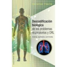Descodificación biológica de los problemas respiratorios y ORL, por Christian Flèche. Ediciones Obelisco