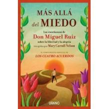 Más allá del miedo, por  Mary Carroll Nelson y Don Miguel Ruiz. Editorial Urano