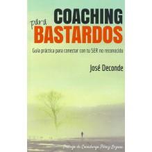 Coaching para bastardos por José Deconde.
