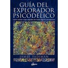 Guía del explorador psicodélico, por  James Fadiman. Gaia Editorial