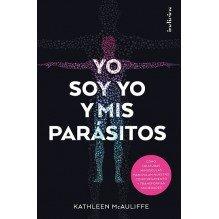 Yo soy yo y mis parásitos, por Kathleen McAuliffe. Indicios Editores