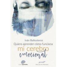 Quiero aprender cómo funciona mi cerebro emocional, por Iván Ballesteros. Editorial Desclée De Brouwer