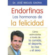 Endorfinas: las hormonas de la felicidad, Jose Miguel Gaona. Editorial: La Esfera de los Libros