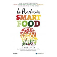 La revolución Smartfood, por Eliana Liotta / Pier Giuseppe Pelicci / Lucilla Titta. Editorial Grijalbo