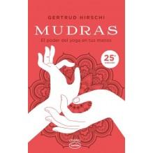 Mudras El Poder Del Yoga En Tus Manos | Gertrud Hirschi  | ed. Urano