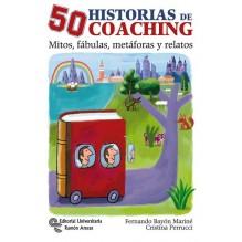 50 Historias De Coaching, por Fernando Bayon Marine / Cristina De Los Angeles Perruci. Editorial Universitaria Ramón Areces