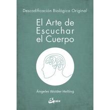 El arte de escuchar el cuerpo, por Ángeles Wolder Helling. Editorial: Gaia Ediciones